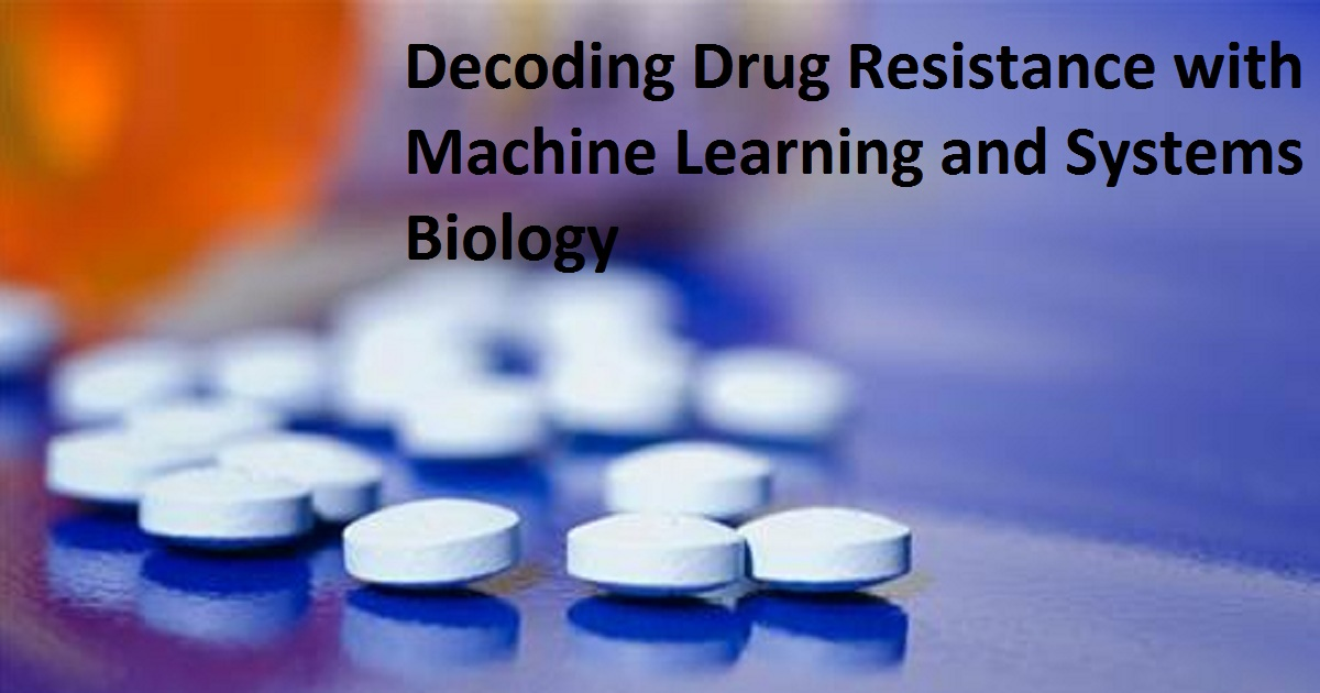 Decoding Drug Resistance with Machine Learning and Systems Biology