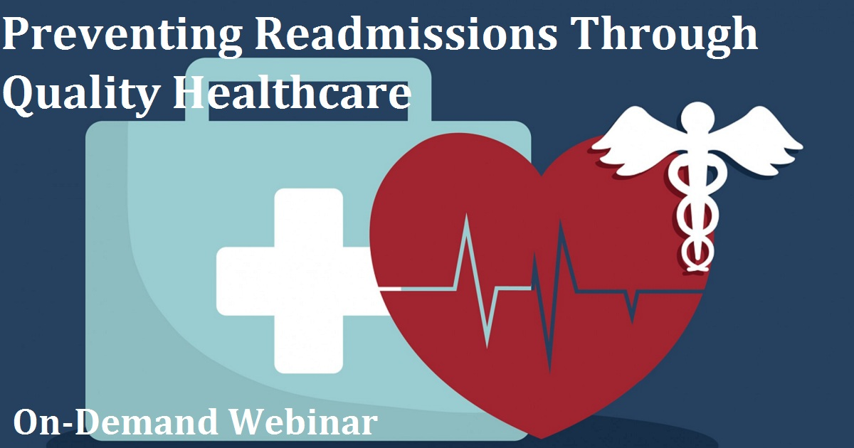 Preventing Readmissions Through Quality Healthcare