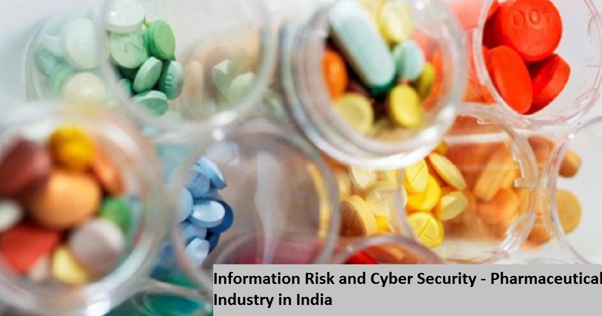 Information Risk and Cyber Security - Pharmaceutical Industry in India