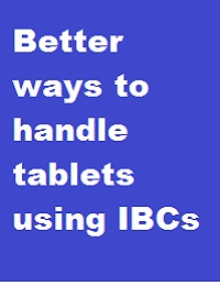 BETTER WAYS TO HANDLE TABLETS USING IBCS