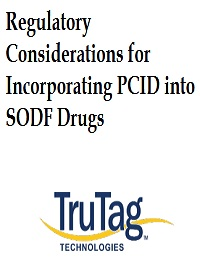 REGULATORY CONSIDERATIONS FOR INCORPORATING PCID INTO SODF DRUGS