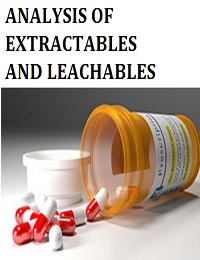 ANALYSIS OF EXTRACTABLES AND LEACHABLES