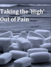 TAKING THE 'HIGH' OUT OF PAIN