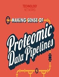 MAKING SENSE OF PROTEOMIC DATA PIPELINES