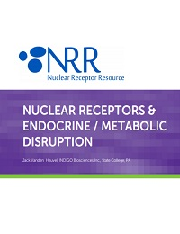 NUCLEAR RECEPTORS & ENDOCRINE / METABOLIC DISRUPTION