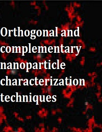 ORTHOGONAL AND COMPLEMENTARY NANOPARTICLE CHARACTERIZATION TECHNIQUES