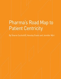 PHARMA'S ROAD MAP TO PATIENT CENTRICITY