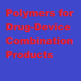 POLYMERS FOR DRUG-DEVICE COMBINATION PRODUCTS