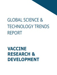 GLOBAL SCIENCE & TECHNOLOGY TRENDS REPORT: VACCINE R&D