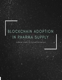 BLOCKCHAIN ADOPTION IN PHARMA SUPPLY