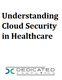 UNDERSTANDING CLOUD SECURITY IN HEALTHCARE